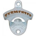 """""""Fermented"""" Wall Mount Bottle Opener"""