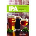 IPA- Brewing Techniques, Recipes and the Evolution of India Pale Ale